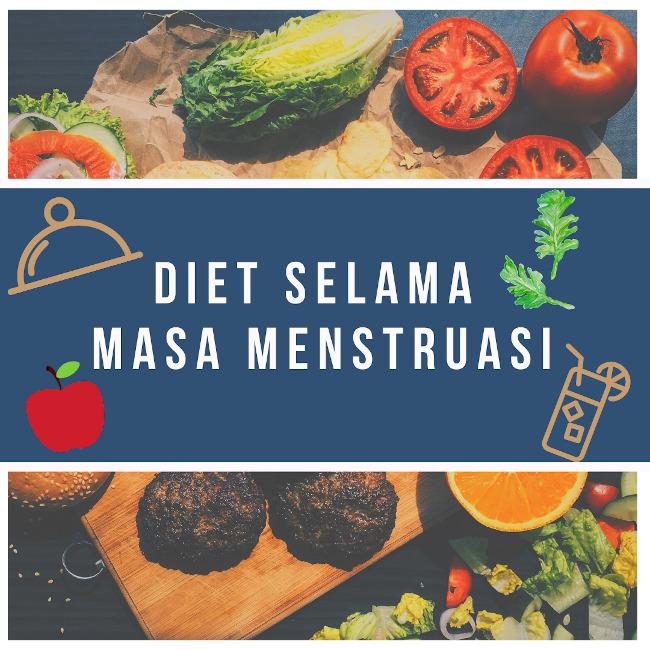 Menstruasi? Ini Makanan yang Perlu Dikonsumsi dan Dihindari