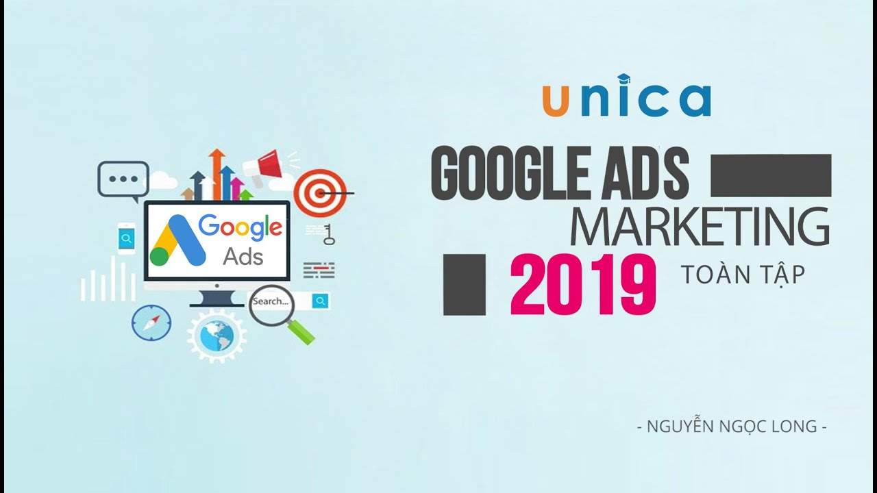 Google Ads Marketing toàn tập 2019
