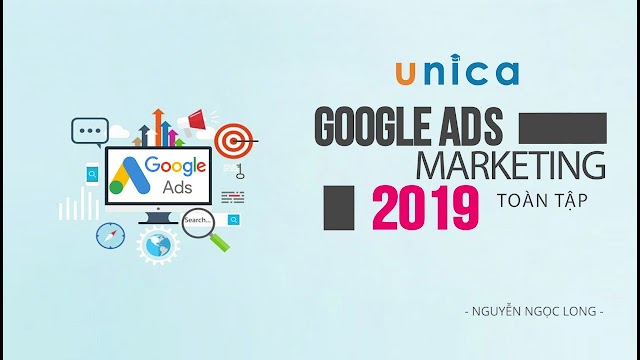 Google Ads Marketing toàn tập 2019