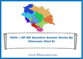 5000 + HP GK Question Answer Series By Himexam (Part-8)