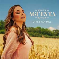 Aguenta - Cristina Mel