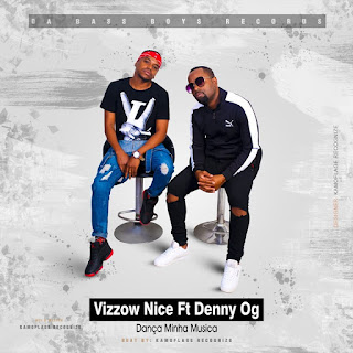 Vizzow Nice ft Denny Og - Dança Minha Música 2019
