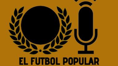 EL FÚTBOL POPULAR PODCAST 2X1: Vuelta, pronósticos y un partido para la historia