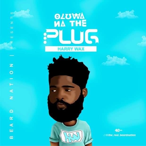 Harry Wax – Oluwa Na the Plug