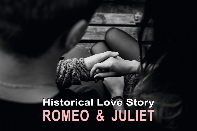Historical Love Story (Romeo & Juliet)