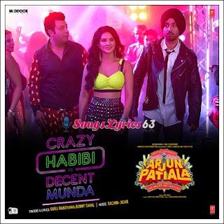 Crazy Habibi Vs Decent Munda Song Lyrics Arjun Patiala [2019]