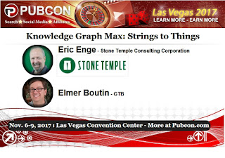 Pubcon Preview: Knowledge Graph Max - Strings to Things with Eric Enge and Elmer Boutin
