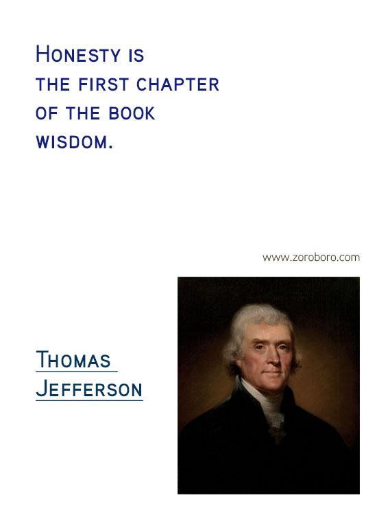 Thomas Jefferson Quotes. Thomas Jefferson on Freedom, Thomas Jefferson on Government, Thomas Jefferson on Politics, Thomas Jefferson on Atheism, Thomas Jefferson on Religion, Thomas Jefferson on Inspiration & Thomas Jefferson on Principle. Thomas Jefferson Philosophy