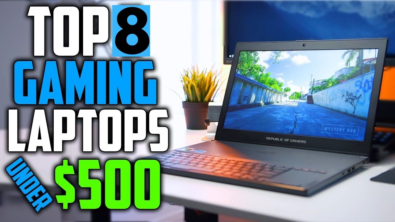 Best Laptop Gaming Under $500 2019