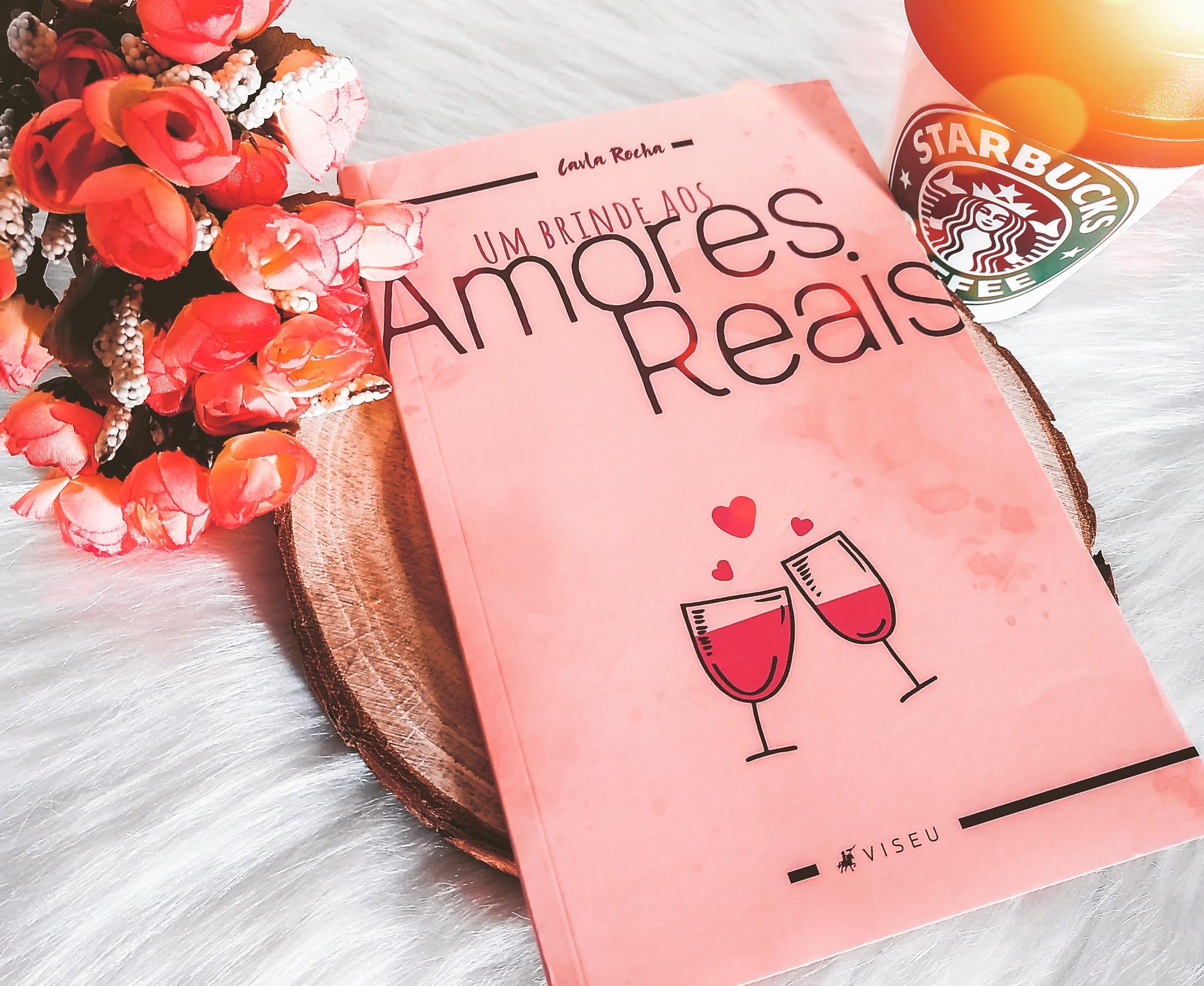 """Resenha do livro """"Um brinde aos amores reais"""", de Carla Rocha"""