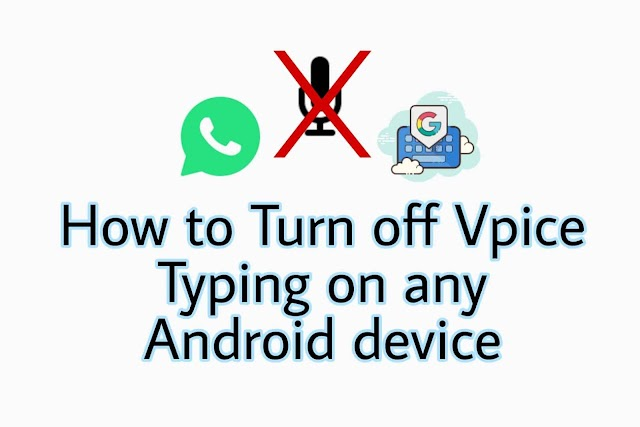 [FIXED] - How to turn off voice typing on any android device?