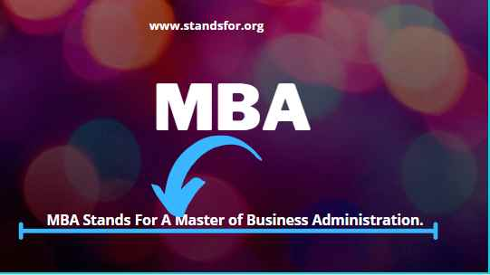 MBA-MBA Stands For A Master of Business Administration.