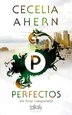 Imperfectos #2. PERFECTOS. Cecelia Ahern (B de Blok - 26 Abril 2017) PORTADA NOVELA JUVENIL DISTOPIA