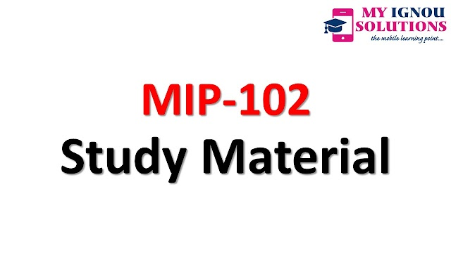 IGNOU MIP-102  Study Material