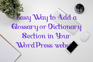 Easy Way to Add a Glossary or Dictionary Section in Your WordPress website