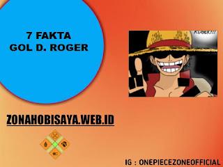 7 Fakta Gol D. Roger One Piece, Raja Bajak Laut Yang Berhasil Mencapai Pulau Raftel [One Piece]