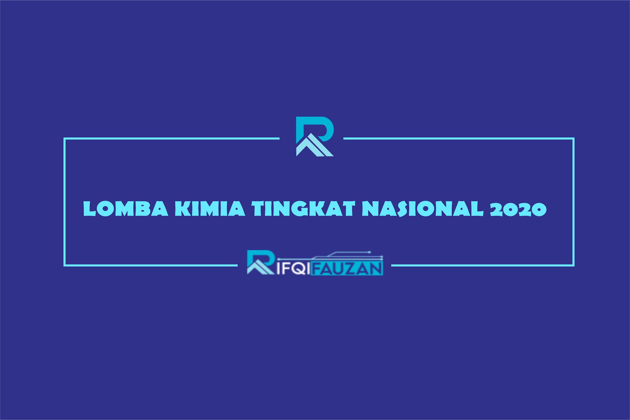 LOMBA BIDANG KIMIA TINGKAT NASIONAL 2020