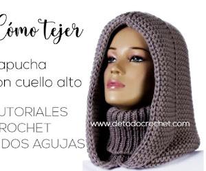 Cómo Tejer Capucha Con Cuello Alto | En Crochet y En Dos Agujas | Tutoriales en video