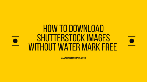 How to download Shutterstock image without a watermark