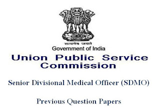 UPSC Senior Divisional Medical Officer (SDMO) Previous Question Papers and Syllabus 2020