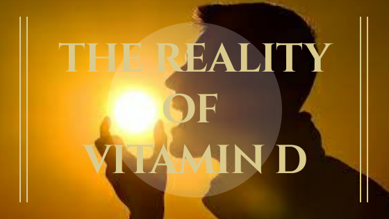 The Reality of Vitamin D