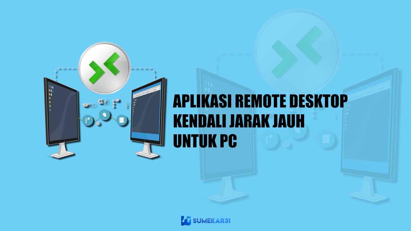 Aplikasi Remote Desktop kendali Jarak Jauh untuk PC Windows 10