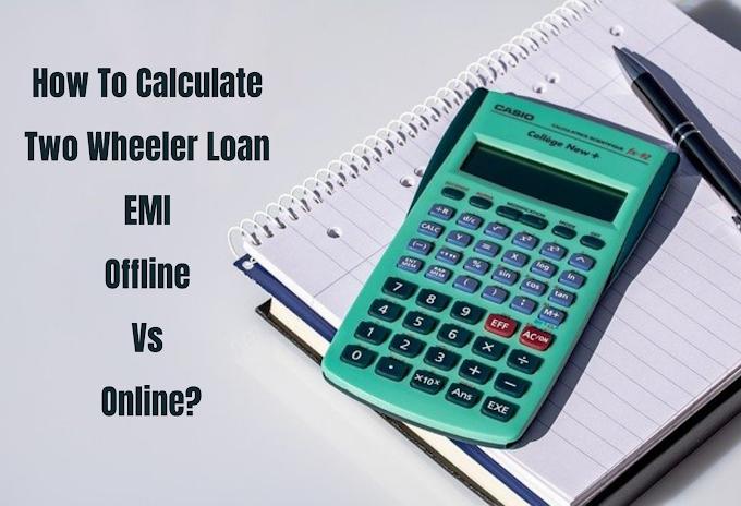 How to Calculate Two Wheeler Loan EMI Offline vs Online?
