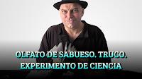 OLFATO DE SABUESO. EXPERIMENTO DE CIENCIA. TRUCO REVELADO