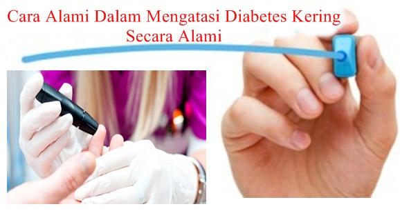 Obat Tradisional Tuntaskan Diabetes Kering