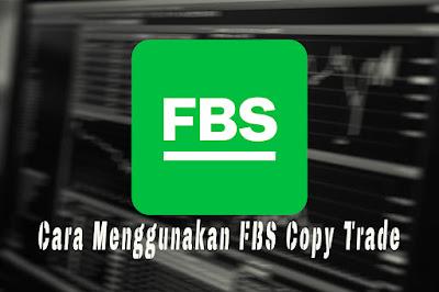 Cara menggunakan fbs copy trade