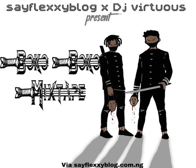 [Mixtape] sayflexxyblog Ft. DJ vitous – Boko Boko Mixtape