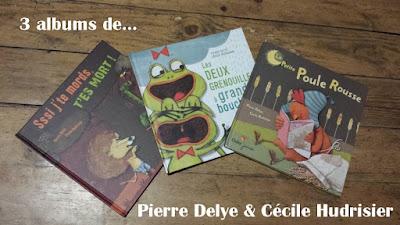 Pierre Delye Cécile Hudrisier Didier Jeunesse les deux grenouilles à grande bouche la petite poule rousse sssi j'te mords t'es mort littérature jeunesse avis chronique blog maternelle poésie