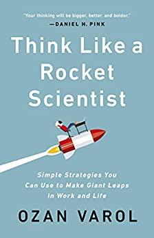 Think Like a Rocket Scientist by Ozan Varol Ebook Download