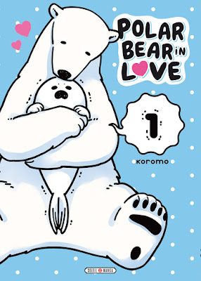 "couverture de ""POLAR BEAR IN LOVE T1"" de Koromo chez Soleil manga"