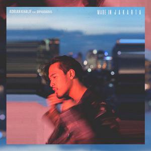 Adrian Khalif - Made In Jakarta (Feat. Dipha Barus)