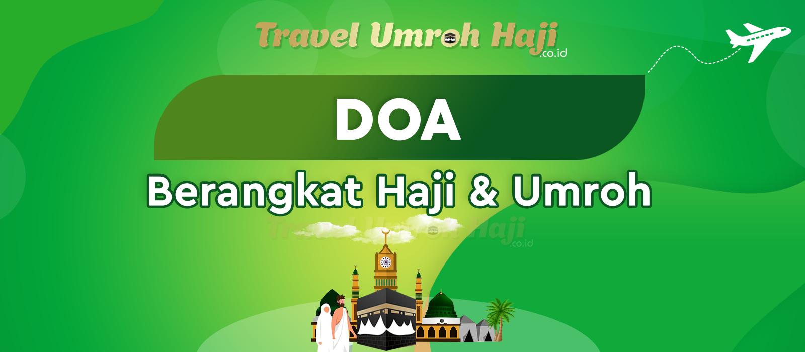 Doa Sebelum Berangkat Haji dan Umroh di baca Sebelum Berangkat