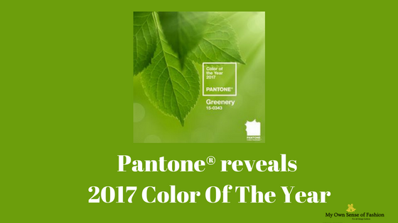Pantone ®reveals 2017 Color Of The Year - My Own Sense of ...