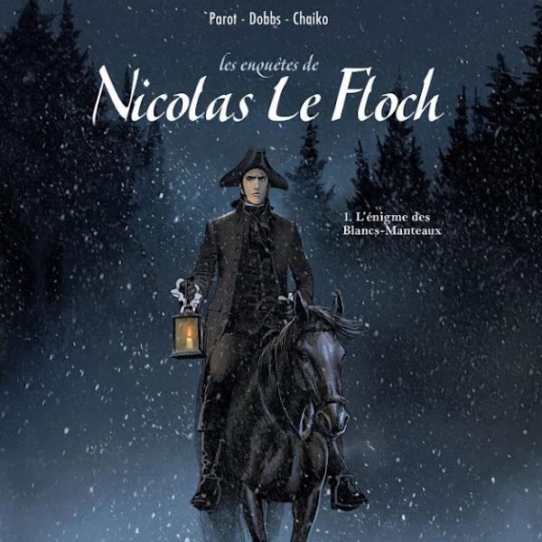 Les enquêtes de Nicolas le Floch, l'énigme des Blancs-Manteaux - Parot, Dobbs, Chaiko