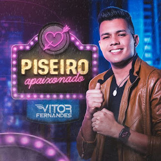 Vitor Fernandes - Piseiro Apaixonado - 2021