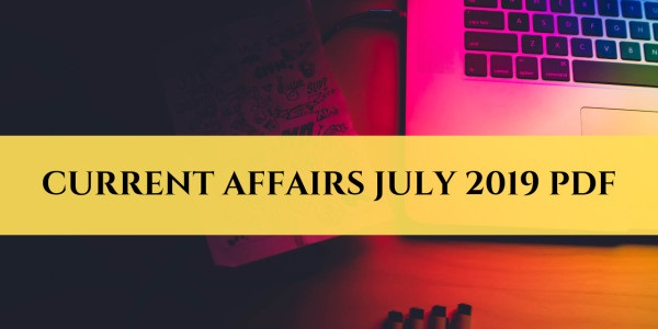 Current Affairs July 2019 - GK PDF Free Download