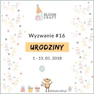 http://bloomcraft.pl/2018/01/01/wyzwanie-16-urodziny/