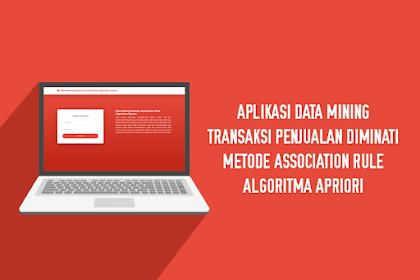 Aplikasi Data Mining Transaksi Penjualan Diminati Metode Association Rule Algoritma Apriori