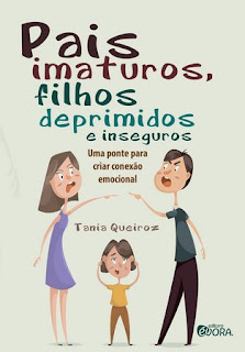 Livro Pais Imaturos, Filhos Deprimidos e Inseguros
