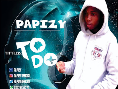 DOWNLOAD MUSIC: Papizy - To Do