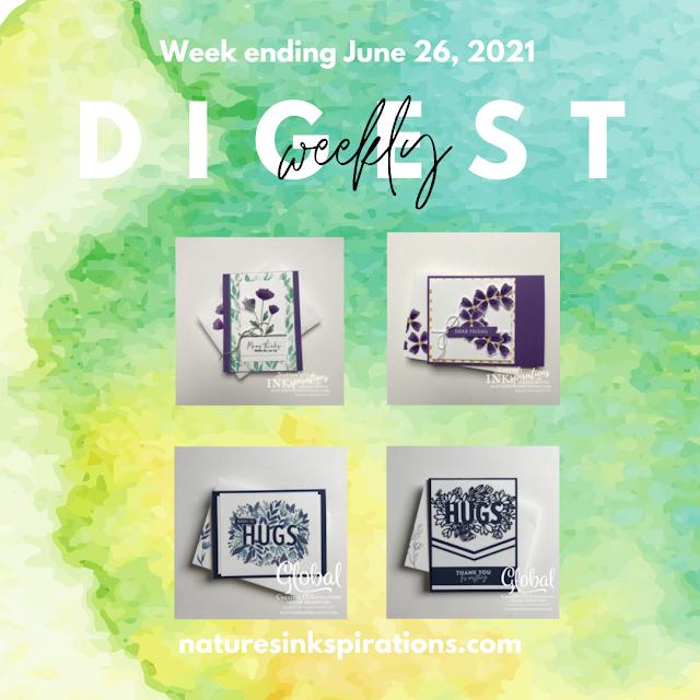 Weekly Digest | Week Ending June 26, 2021 | Nature's INKspirations by Angie McKenzie
