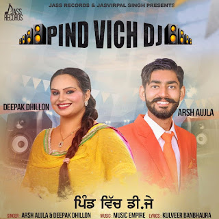 Pind Vich DJ Song Download Arsh Aujla Deepak Dhillon Lyrics