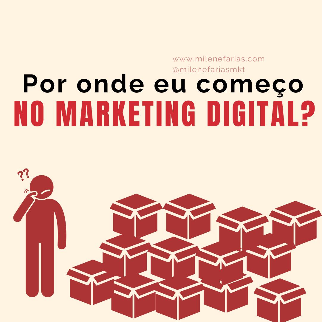 por onde eu começo no marketing digital?