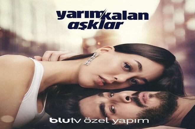 Yarım Kalan Aşklar Blu TV's new series