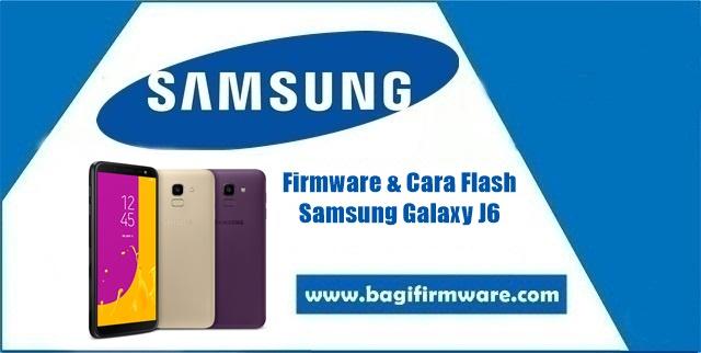 Firmware dan Cara Flash Samsung Galaxy J6 SM-J600G Indonesia