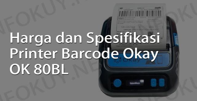 harga dan spesifikasi printer barcode okay ok 80bl
